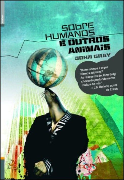 Sobre Humanos e Outros Animais