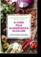 A Cura pela Alimentação Alcalina
