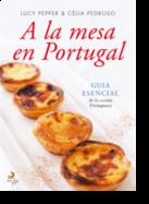 A La Mesa en Portugal - Guia Esencial de La Cocina Portuguesa
