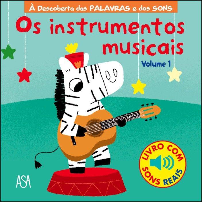 À Descoberta das Palavras e dos Sons - Os Instrumentos Musicais - Vol. 1