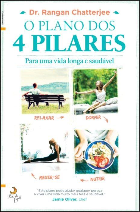 O Plano dos 4 Pilares - Para Uma Vida Longa e Saudável