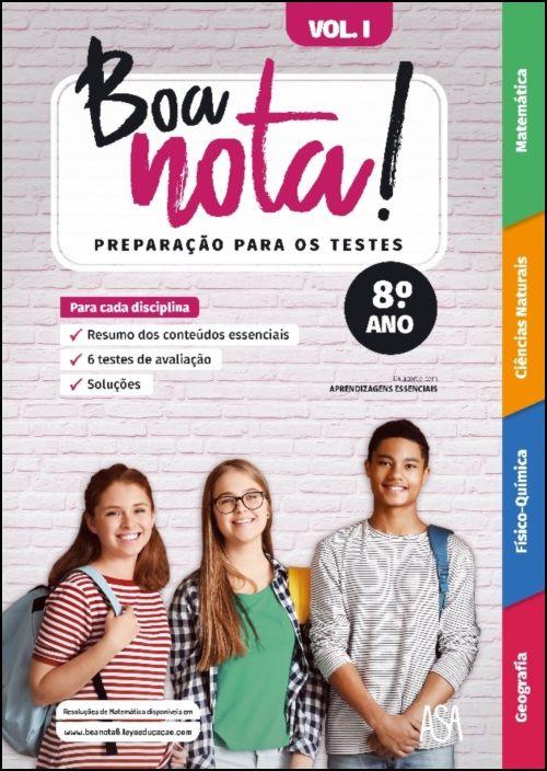Boa Nota! Preparação para os Testes 8.º ano - Mat, FQ, CN, Geog - Vol. 1