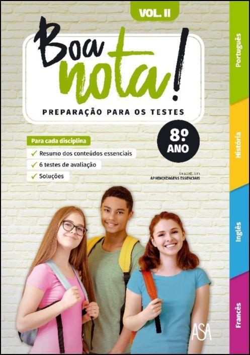 Boa Nota! Preparação para os Testes 8.º ano - Hist, Port, Ing, Fr. - Vol. 2