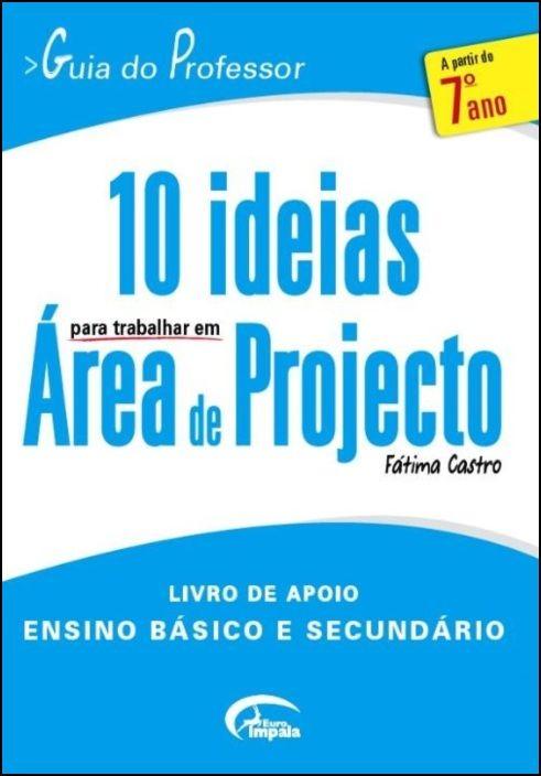 10 Ideias para Trabalhar em Área de Projecto