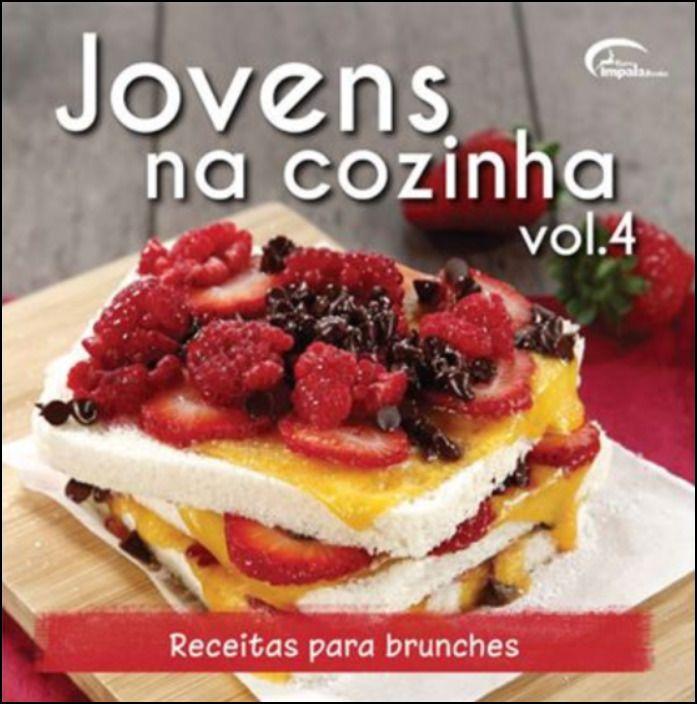 Jovens na Cozinha Vol.4 - Receitas para Brunches