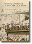 Grandes Conflitos da História da Europa -  De Alexandre Magno a Guilherme
