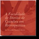 A Faculdade de Direito de Coimbra em Retrospectiva