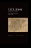 Iberismos - Nação e Transnação, Portugal e Espanha C.1807-C.1931