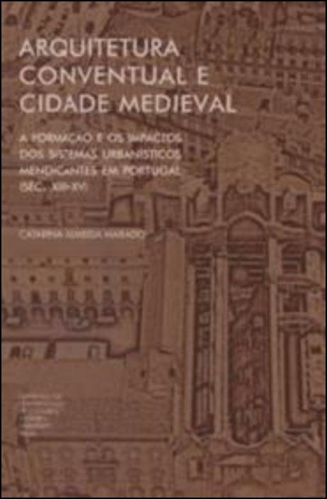 Arquitetura Conventual e Cidade Medieval