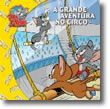 Tom & Jerry - A Grande Aventura no Circo