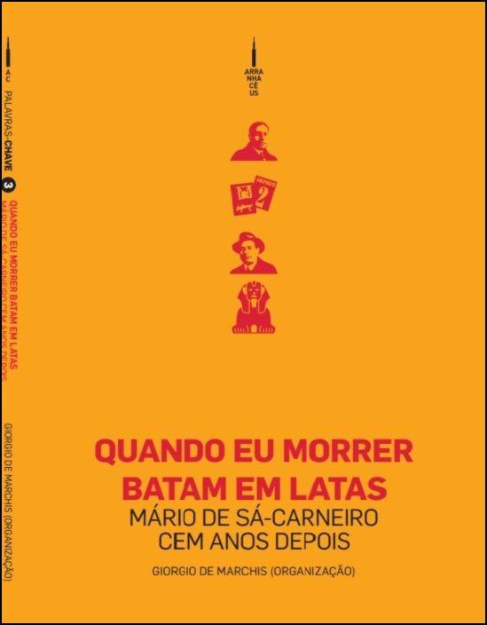 Quando Eu Morrer Batam em Latas: Mário de Sá-Carneiro cem anos depois