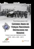 Testemunho de Catorze Anos de Forças Nacionais Destacadas no Kosovo: forças lusas nos caminhos da paz (1999-2001 e 2005-2017)
