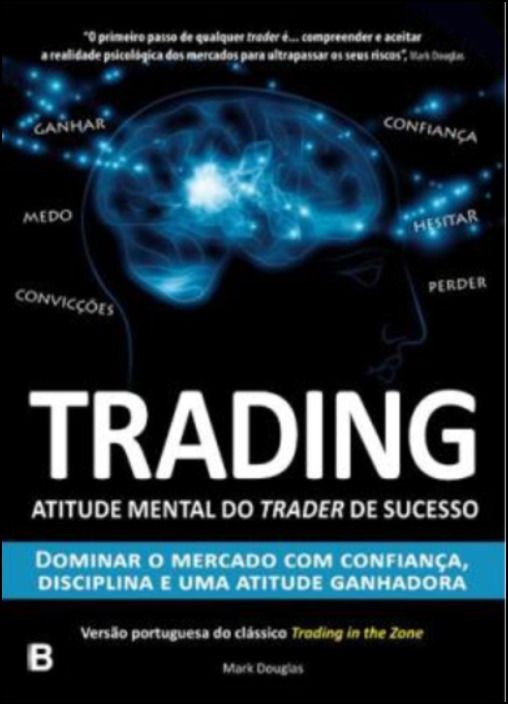Trading - A Atitude Mental do Trader de Sucesso