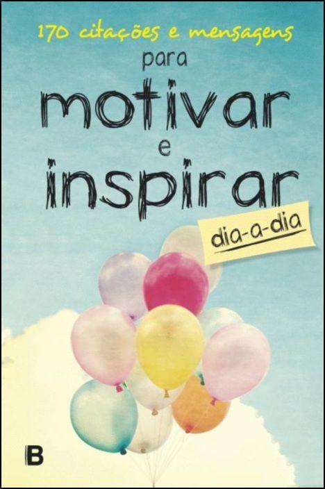 150 Citações e Mensagens para Motivar e Inspirar