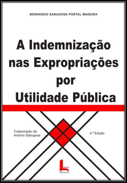 A Indemnização nas Expropriações por Utilidade Pública