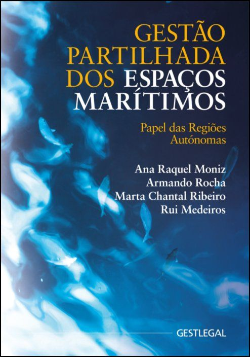 Gestão Partilhada dos Espaços Marítimos - Papel das Regiões Autónomas