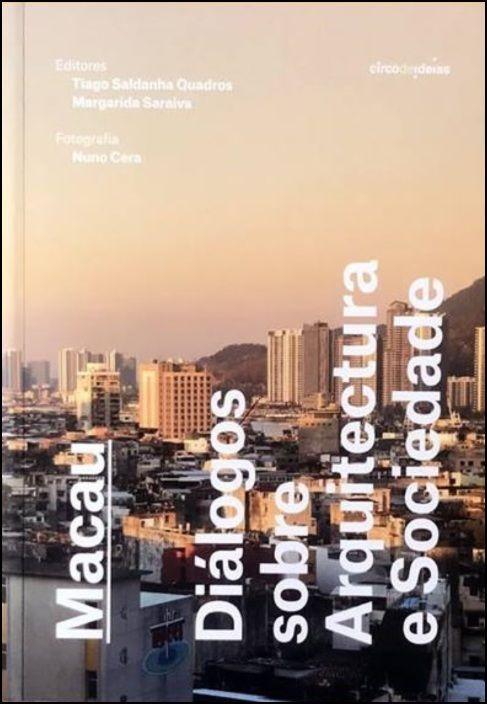 Macau: diálogos sobre arquitectura e sociedade
