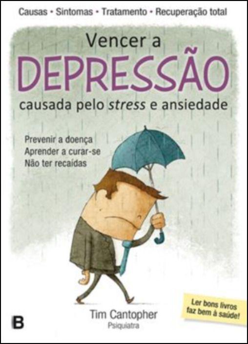 Vencer a Depressão Causada pelo Stress e Ansiedade