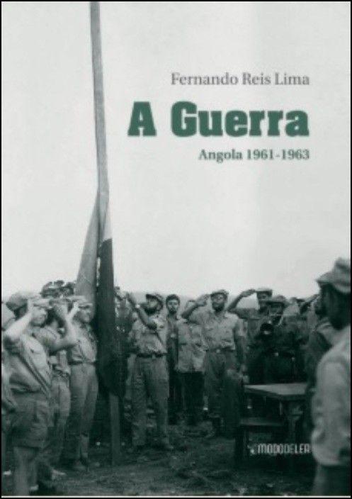 A Guerra - Angola 1961-1963