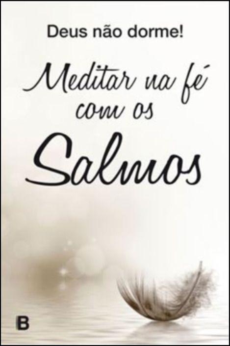 Deus Não Dorme! - Meditar na Fé com os Salmos