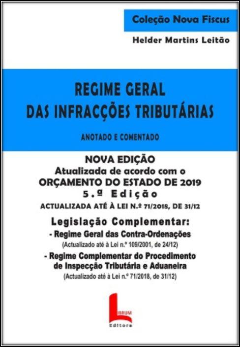 Regime Geral das Infracções Tributárias - Anotada e Comentada