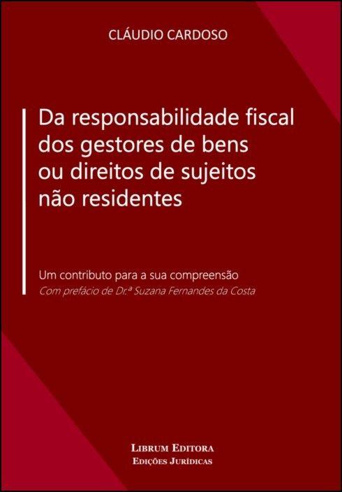 Da Responsabilidade Fiscal Dos Gestores De Bens Ou Direitos De Sujeitos Não Residentes