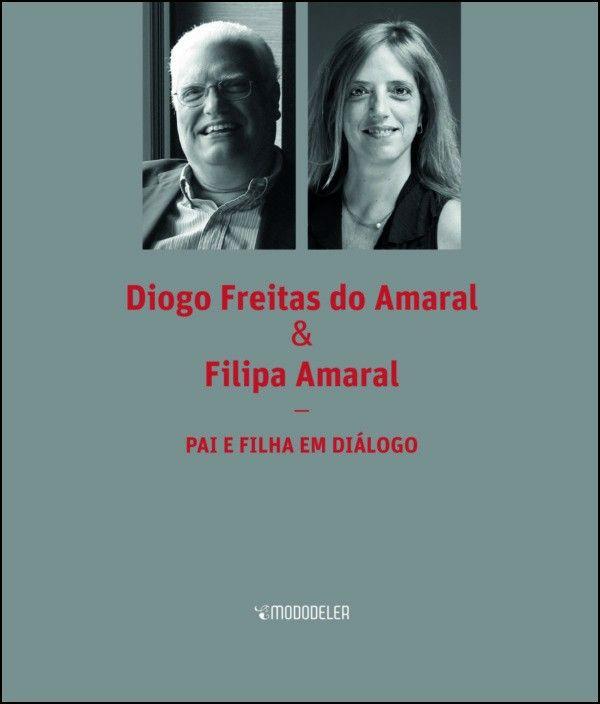 Diogo Freitas do Amaral & Filipa Amaral: pai e filha em diálogo
