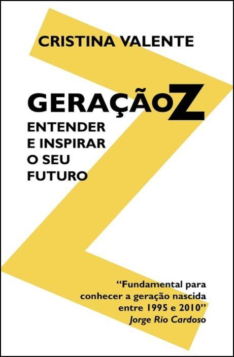 Geração Z - Entender e Inspirar o Seu Futuro