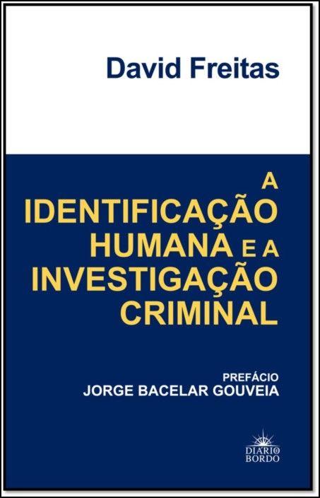 A Identificação Humana e a Investigação Criminal