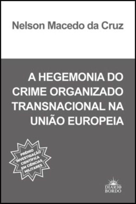 A Hegemonia do Crime Organizado Transnacional na União Europeia