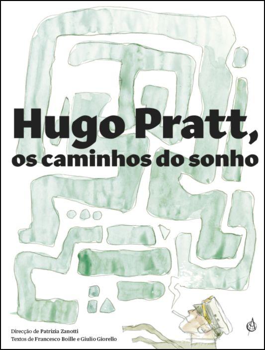 Hugo Pratt - Os Caminhos do Sonho