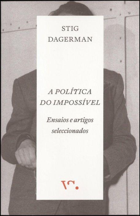 A Política do Impossível - Ensaios e Artigos Seleccionados