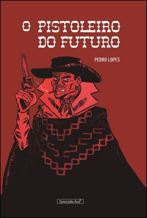 O Pistoleiro do Futuro