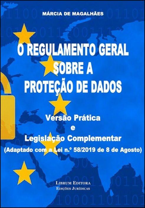 O Regulamento Geral Sobre a Proteção de Dados