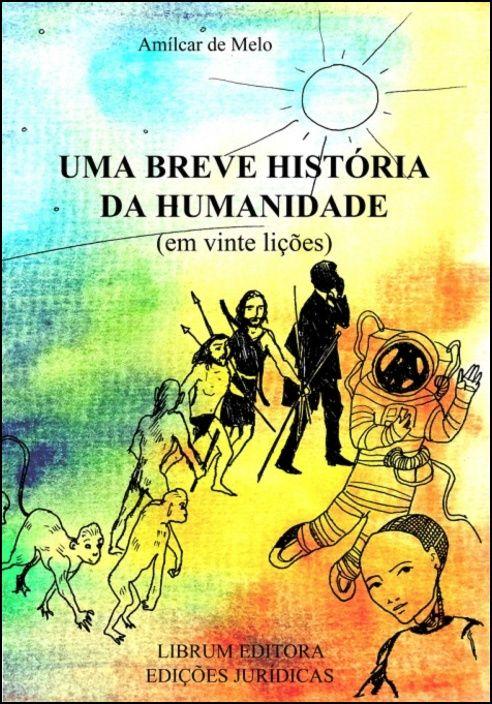 Uma Breve História da Humanidade (Em Vinte Lições)