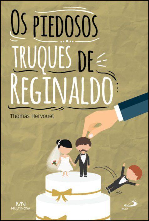 Os Piedosos Truques de Reginaldo