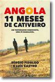 Angola - 11 Meses de Cativeiro