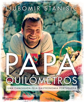 Papa Quilómetros - Uma caminhada pela gastronomia portuguesa