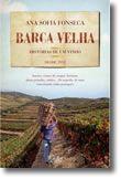 Barca Velha -  Histórias de um vinho - Desde 1952