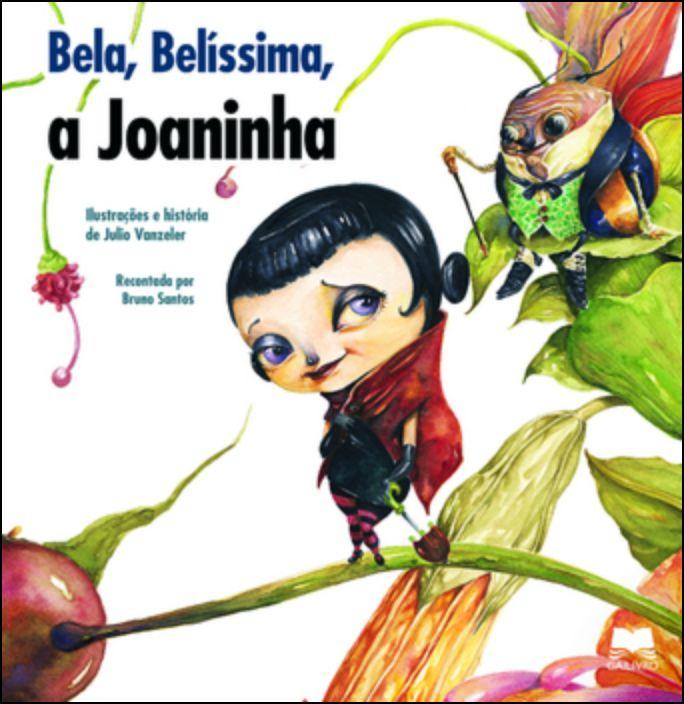 Bela, Belíssima, a Joaninha