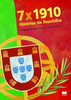 7 x 1910 Histórias da República