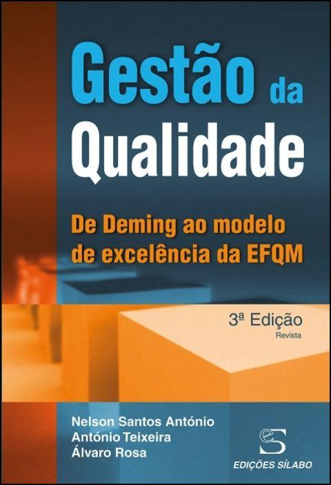 Gestão da Qualidade - de Deming ao Modelo de Excelência da EFQM