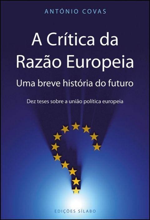 A Crítica da Razão Europeia - Uma breve história do futuro