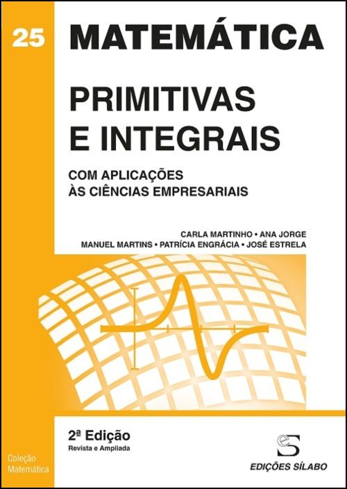 Primitivas e Integrais - Com Aplicações às Ciências Empresariais