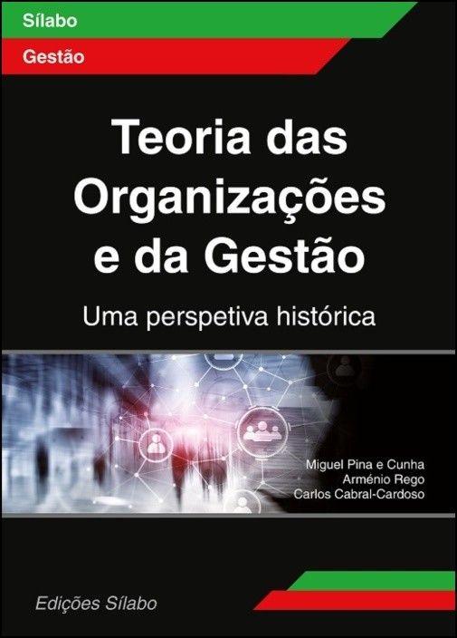 Teoria das Organizações e da Gestão - Uma perspetiva histórica