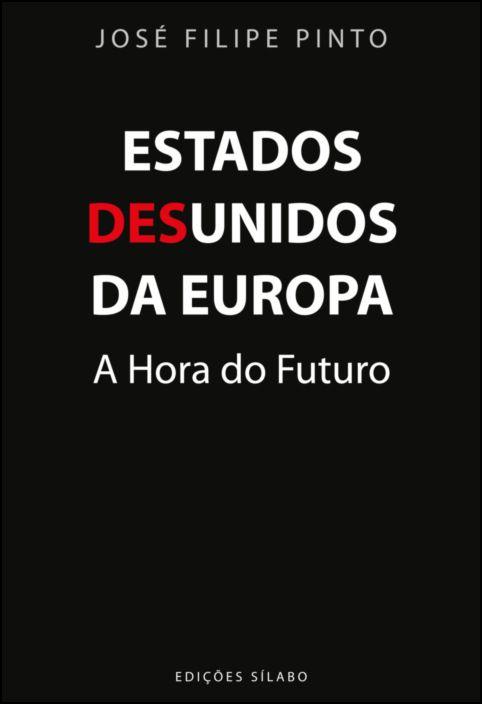 Estados Desunidos da Europa - A Hora do Futuro