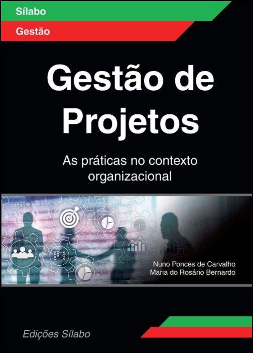 Gestão de Projetos – As Práticas no Contexto Organizacional