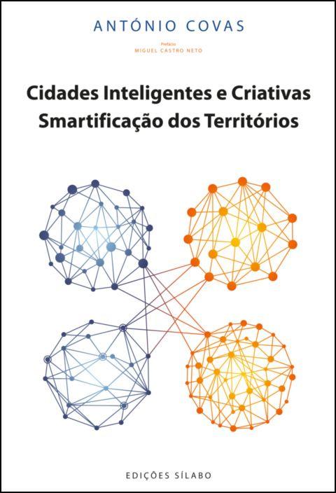 Cidades Inteligentes e Criativas - Smartificação dos Territórios
