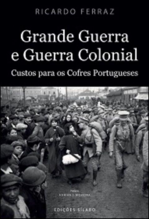 Grande Guerra e Guerra Colonial – Custos Para os Cofres Portugueses