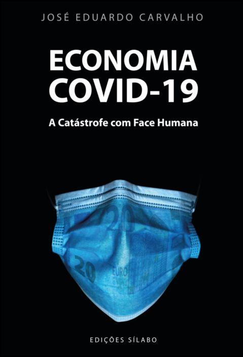 Economia COVID-19 - A Catástrofe com Face Humana